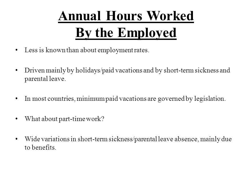 Annual Hours Worked By the Employed Less is known than about employment rates.