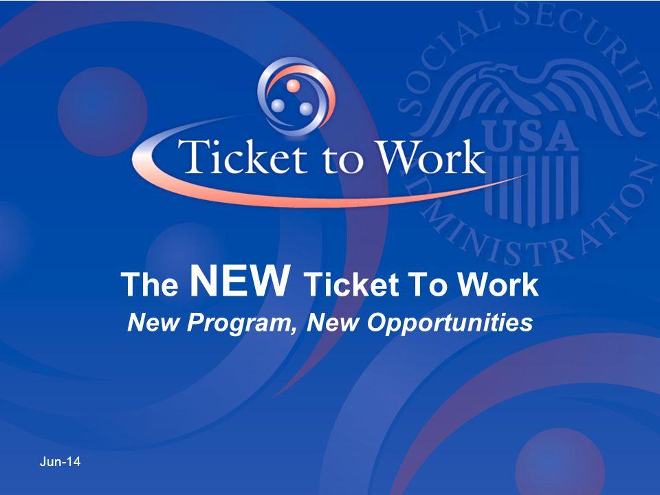 Jun-14 The NEW Ticket To Work New Program, New Opportunities