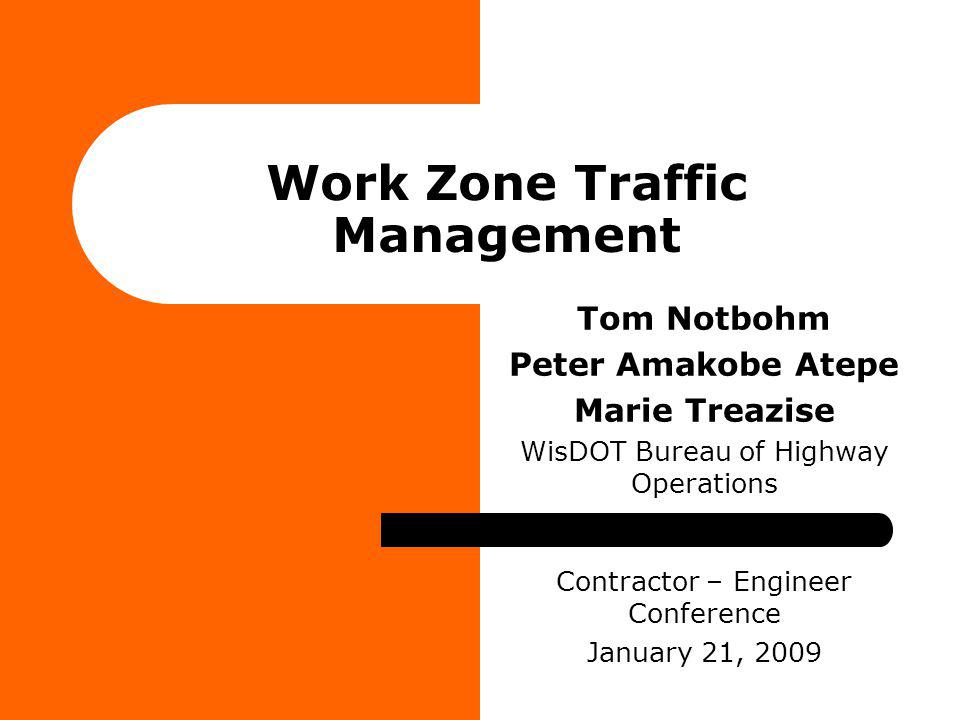 Work Zone Traffic Management Work Zone Field Process Review Findings Night Work Lighting Work Zone Speed Limit Criteria & Speed Enforcement Federal Work Zone Rules – Subpart K and Worker Visibility Lane Closure System Other initiatives and evaluations