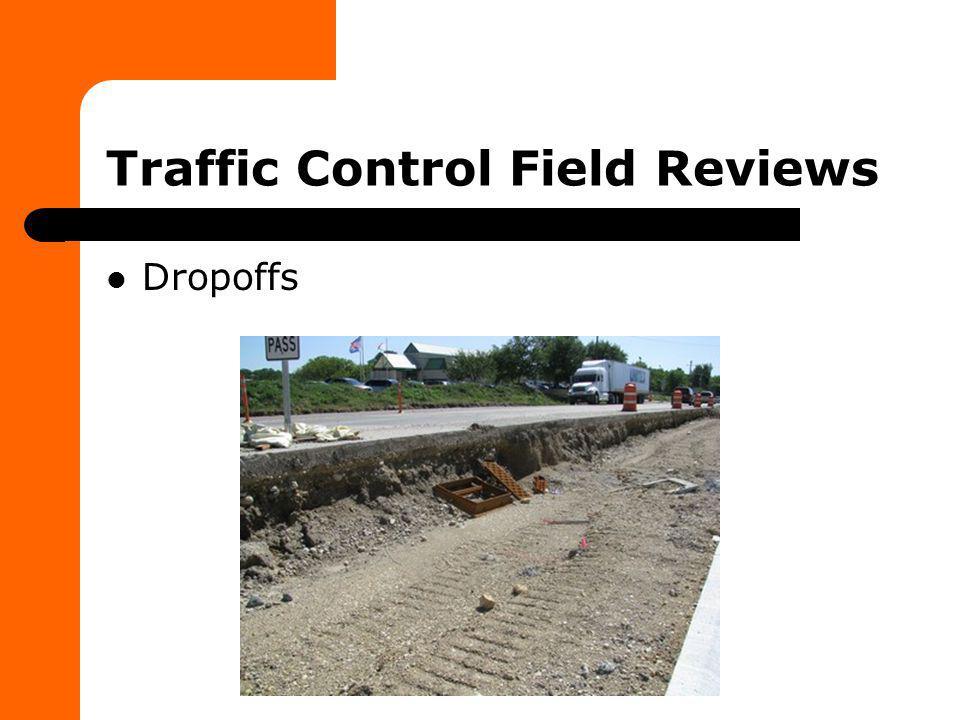 Traffic Control Field Reviews Dropoffs