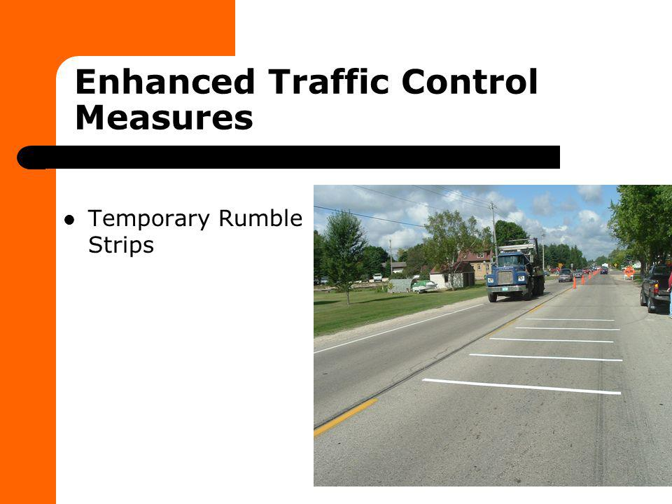 Enhanced Traffic Control Measures Temporary Rumble Strips