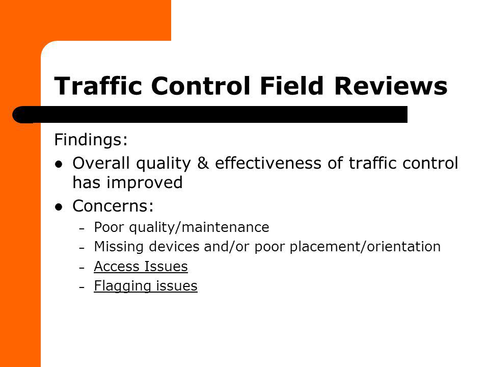 Traffic Control Field Reviews Flagging Issues – Poor operation, No escape route