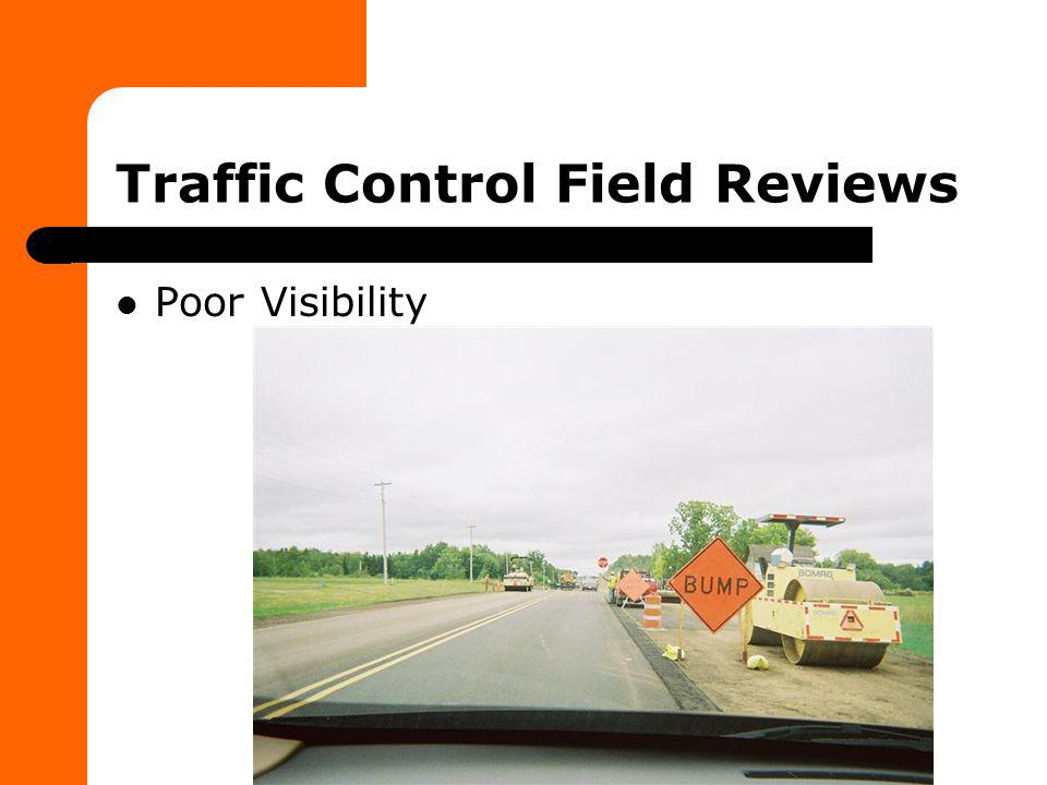 Traffic Control Field Reviews Poor Visibility