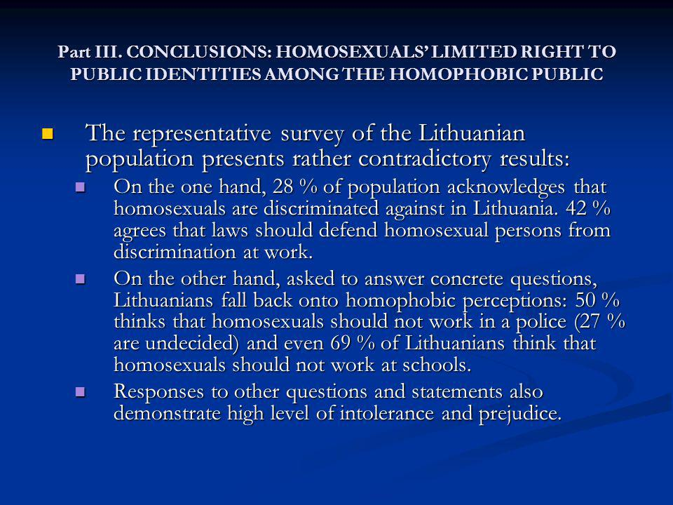 Part III. CONCLUSIONS: HOMOSEXUALS LIMITED RIGHT TO PUBLIC IDENTITIES AMONG THE HOMOPHOBIC PUBLIC The representative survey of the Lithuanian populati