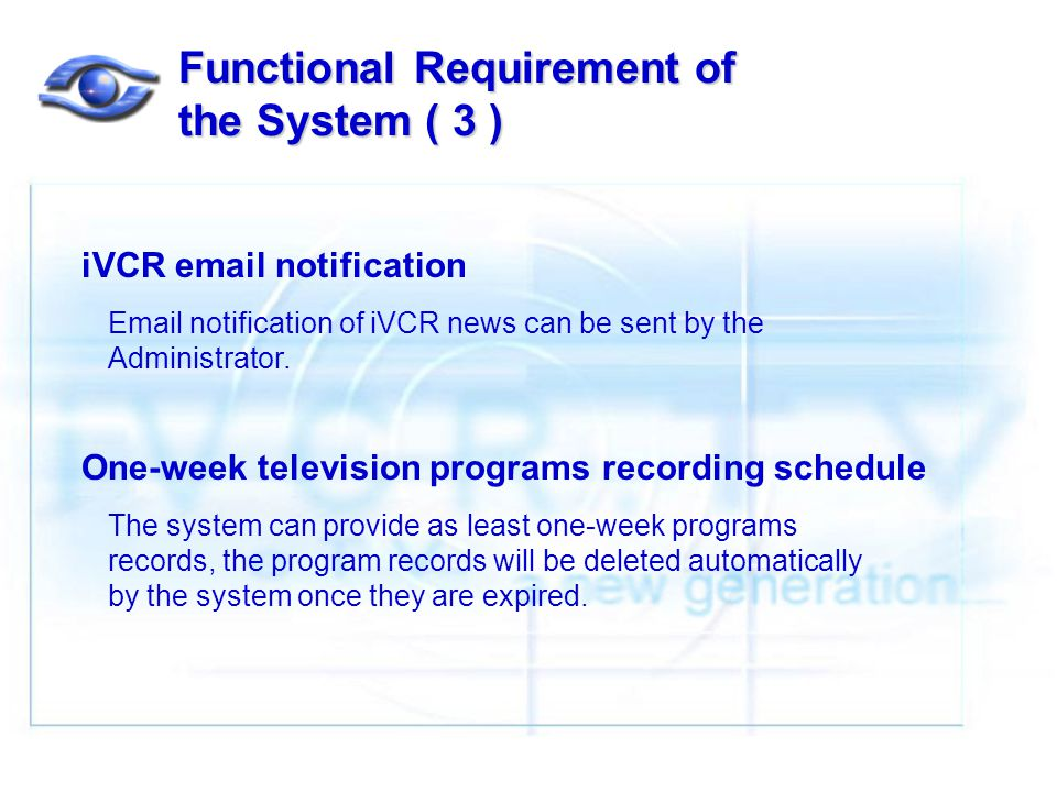iVCR email notification Email notification of iVCR news can be sent by the Administrator.
