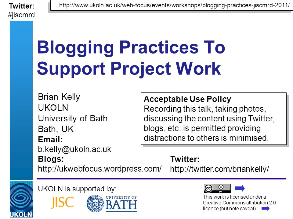 A centre of expertise in digital information managementwww.ukoln.ac.uk Whats the Purpose of Your Blog.