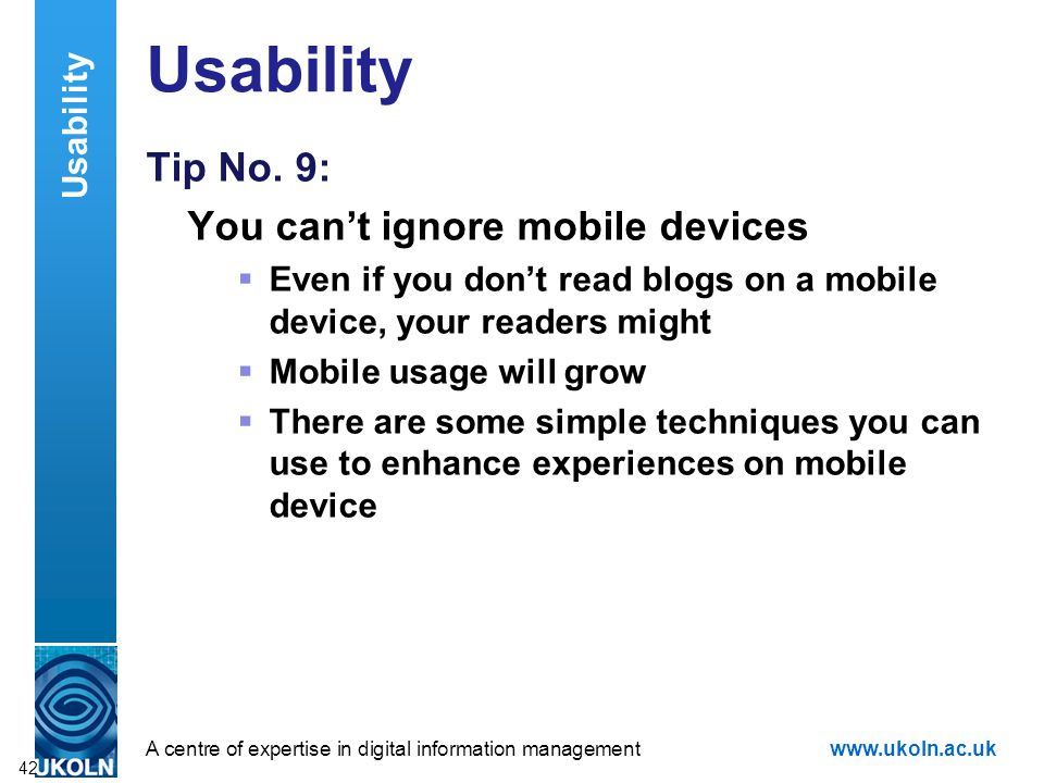 A centre of expertise in digital information managementwww.ukoln.ac.uk Usability Tip No.