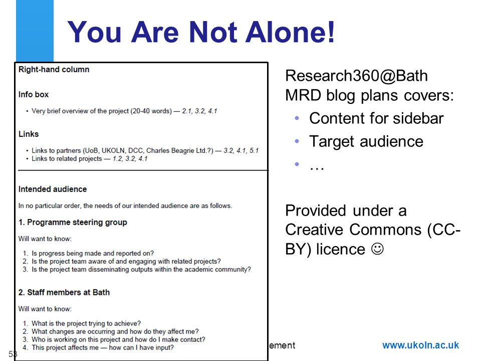 A centre of expertise in digital information managementwww.ukoln.ac.uk You Are Not Alone! Research360@Bath MRD blog plans covers: Content for sidebar