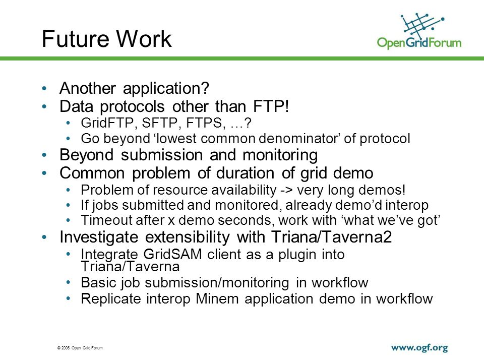 © 2006 Open Grid Forum Future Work Another application.