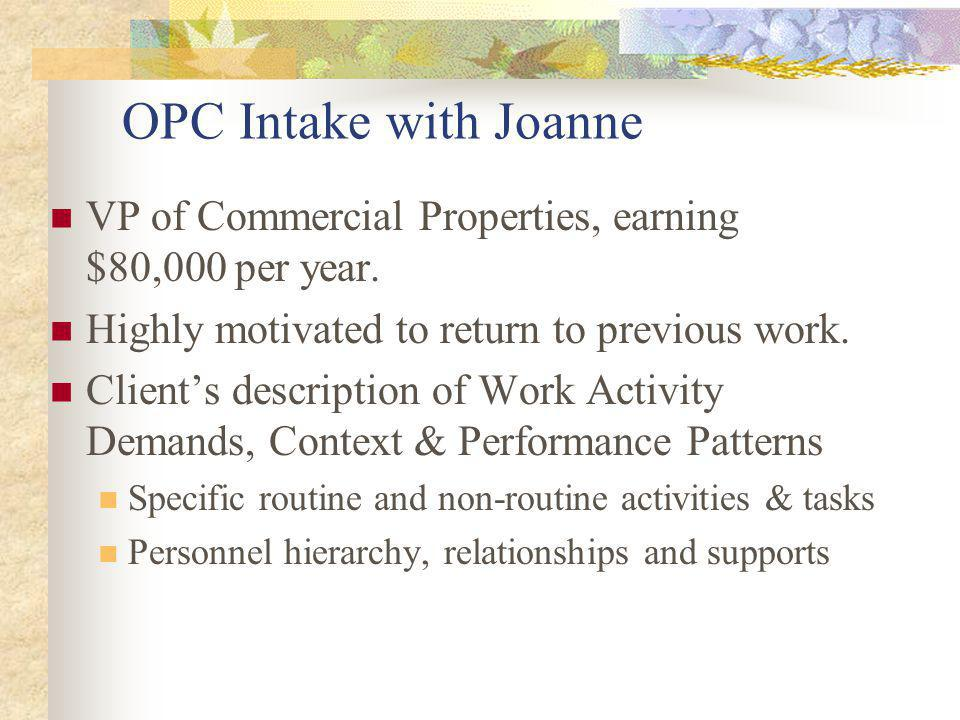 OPC Intake with Joanne VP of Commercial Properties, earning $80,000 per year.