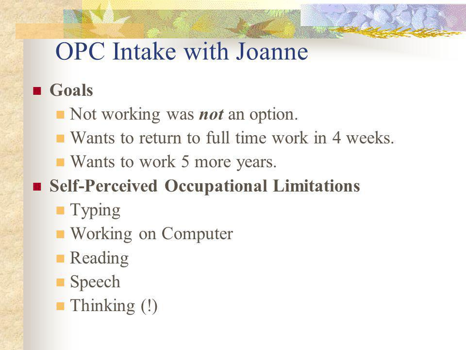 OPC Intake with Joanne Goals Not working was not an option.