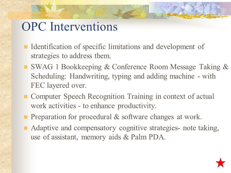 OPC Interventions Identification of specific limitations and development of strategies to address them.