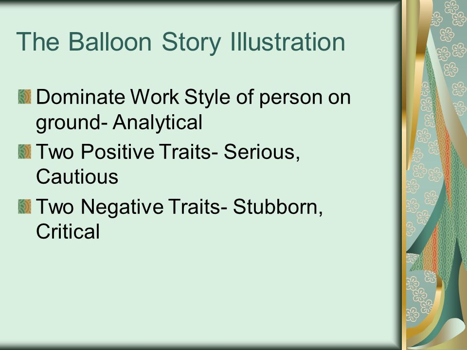 The Balloon Story Illustration Dominate Work Style of person on ground- Analytical Two Positive Traits- Serious, Cautious Two Negative Traits- Stubborn, Critical