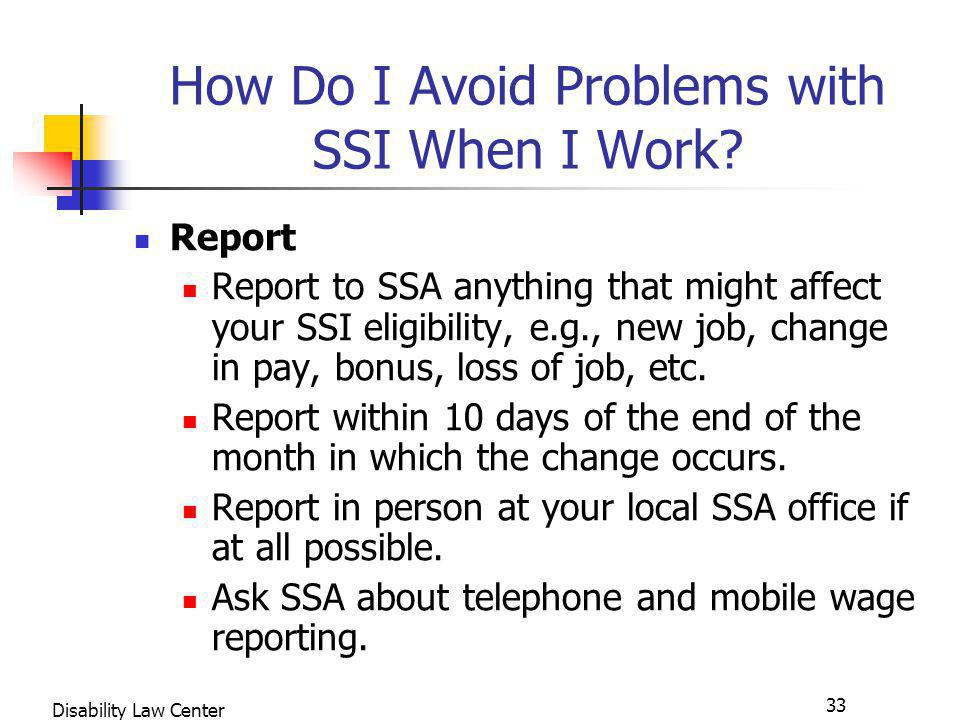 33 Disability Law Center How Do I Avoid Problems with SSI When I Work.