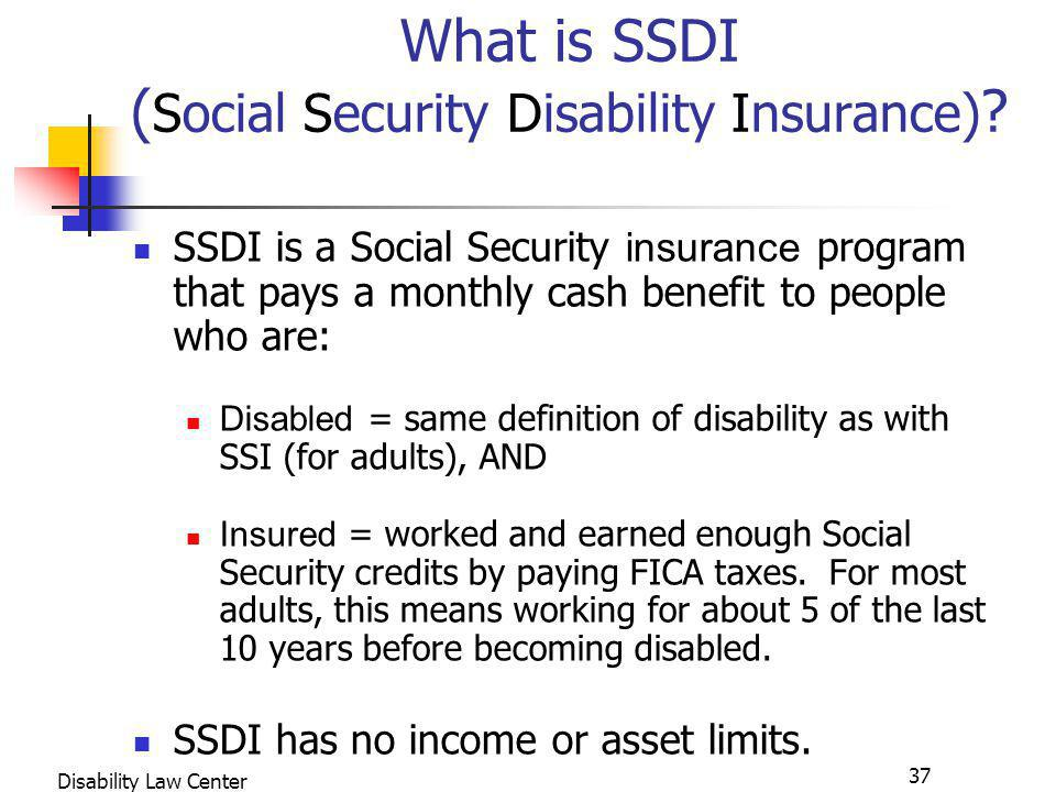 37 Disability Law Center What is SSDI ( Social Security Disability Insurance) .