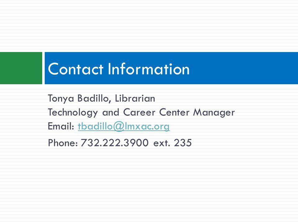 Tonya Badillo, Librarian Technology and Career Center Manager Email: tbadillo@lmxac.orgtbadillo@lmxac.org Phone: 732.222.3900 ext.