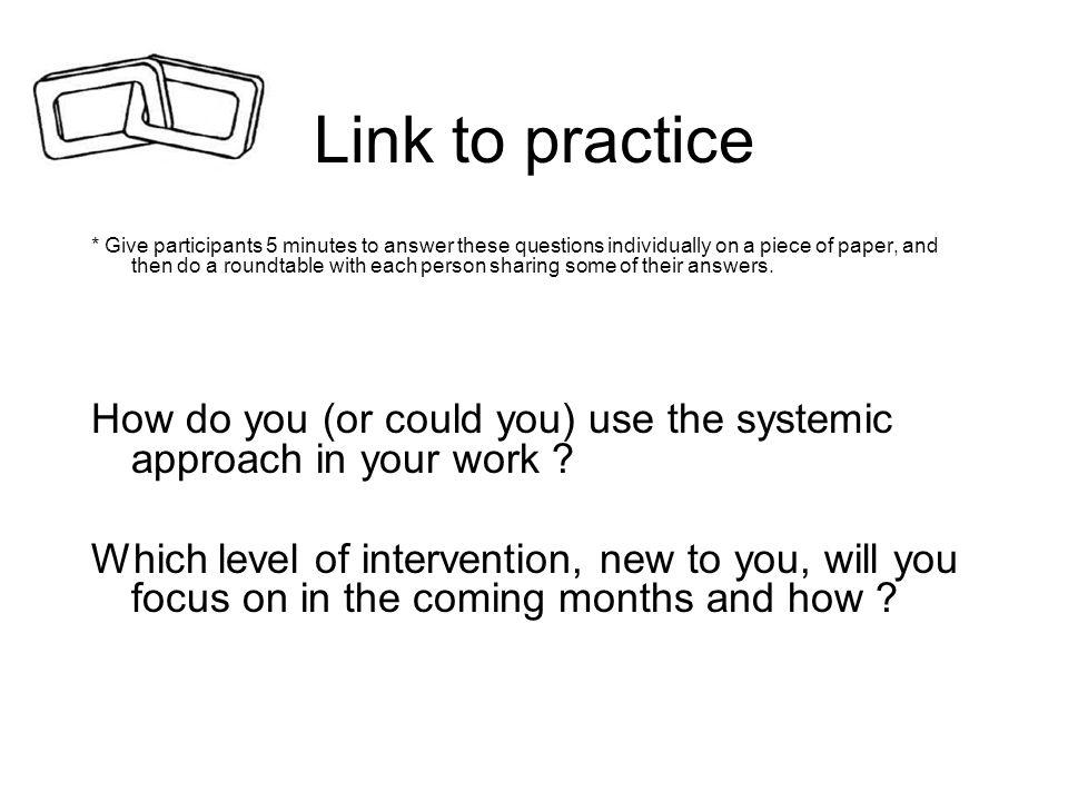 Link to practice * Give participants 5 minutes to answer these questions individually on a piece of paper, and then do a roundtable with each person s