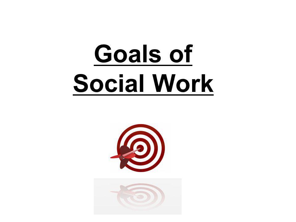 Goals of Social Work