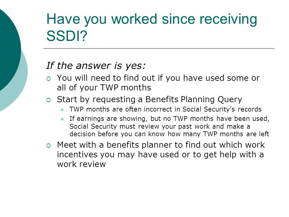Have you worked since receiving SSDI.