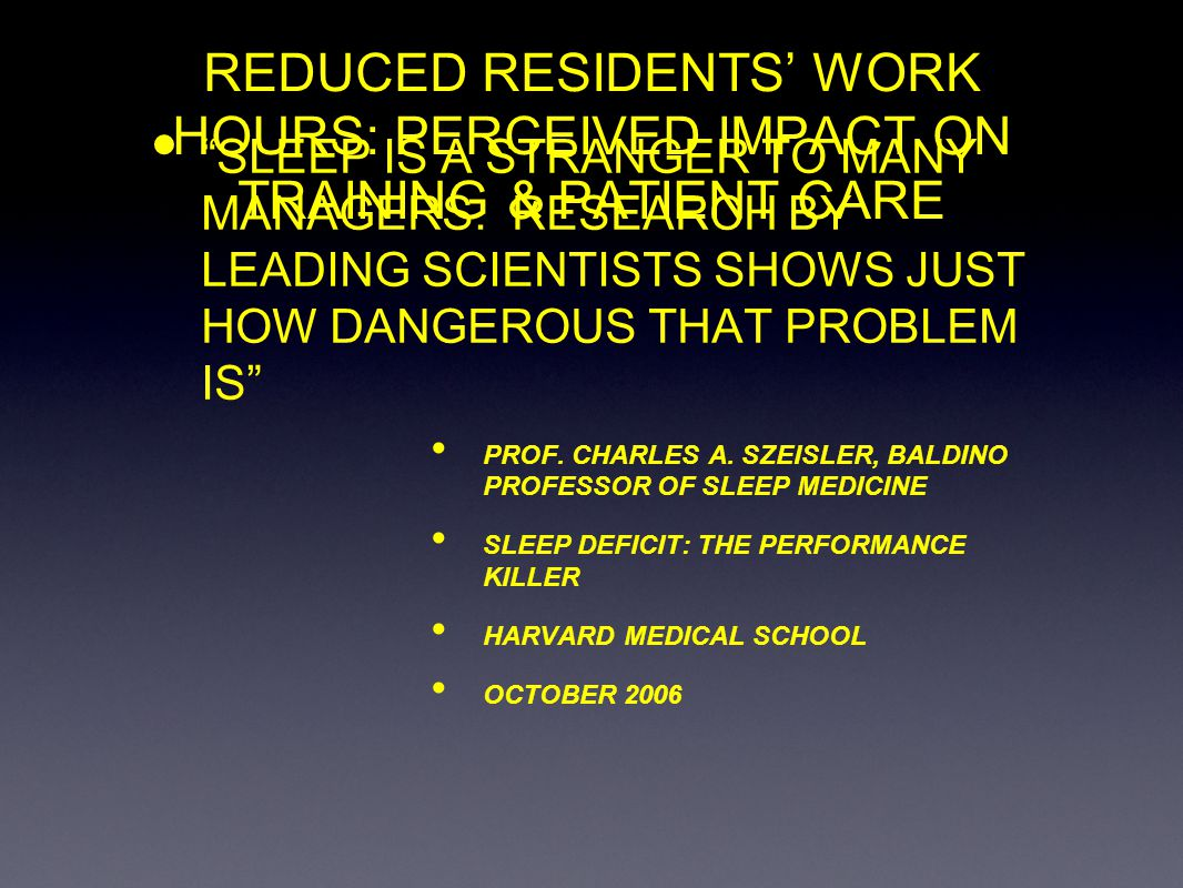 REDUCED RESIDENTS WORK HOURS: PERCEIVED IMPACT ON SURGICAL TRAINING & PATIENT CARE PROFILE OF RESPONDERS SIZE OF INSTITUTION < 100 BEDS 9 7.9% 101-300 54 47.8 301-400 17 15.0 401-600 21 18.6 >600 12 10.6