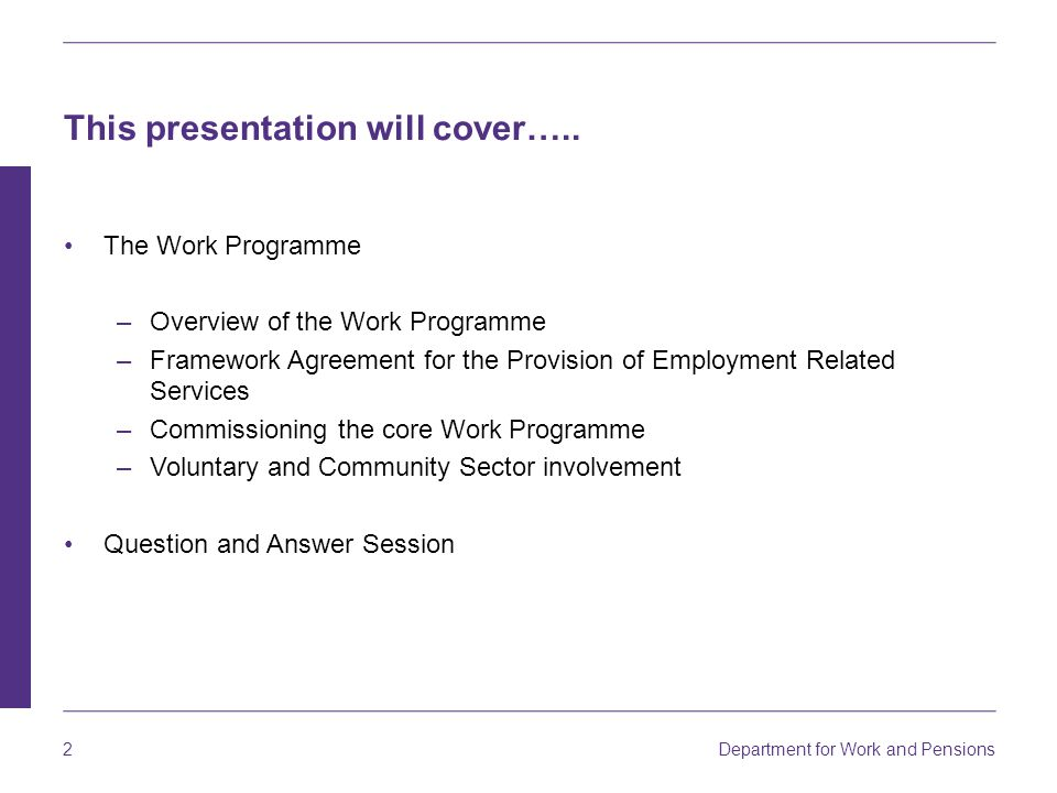 Department for Work and Pensions 2 This presentation will cover…..
