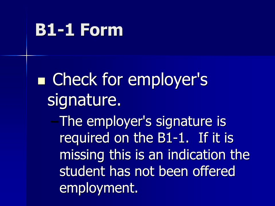 B1-1 Form Check for employer s signature. Check for employer s signature.