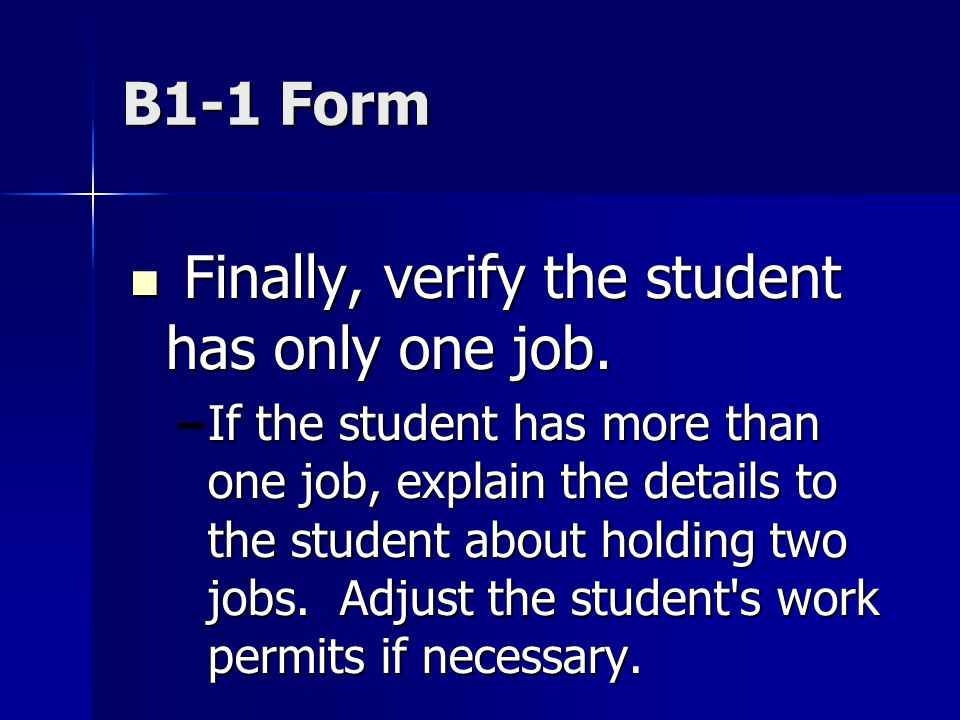 B1-1 Form Finally, verify the student has only one job.