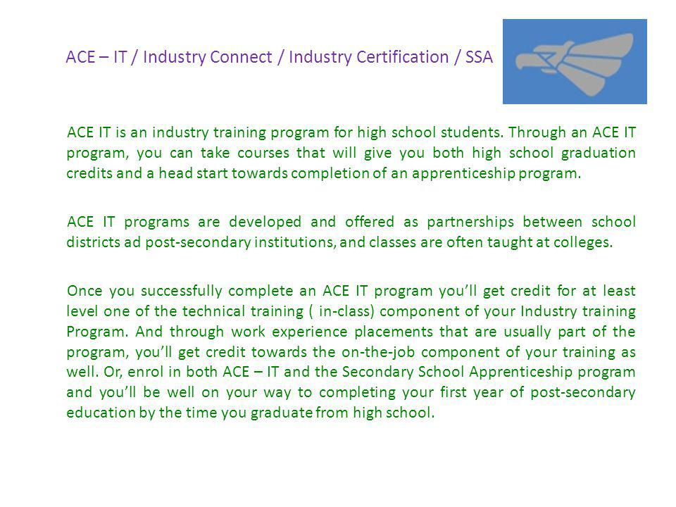 ACE – IT / Industry Connect / Industry Certification / SSA ACE IT is an industry training program for high school students.