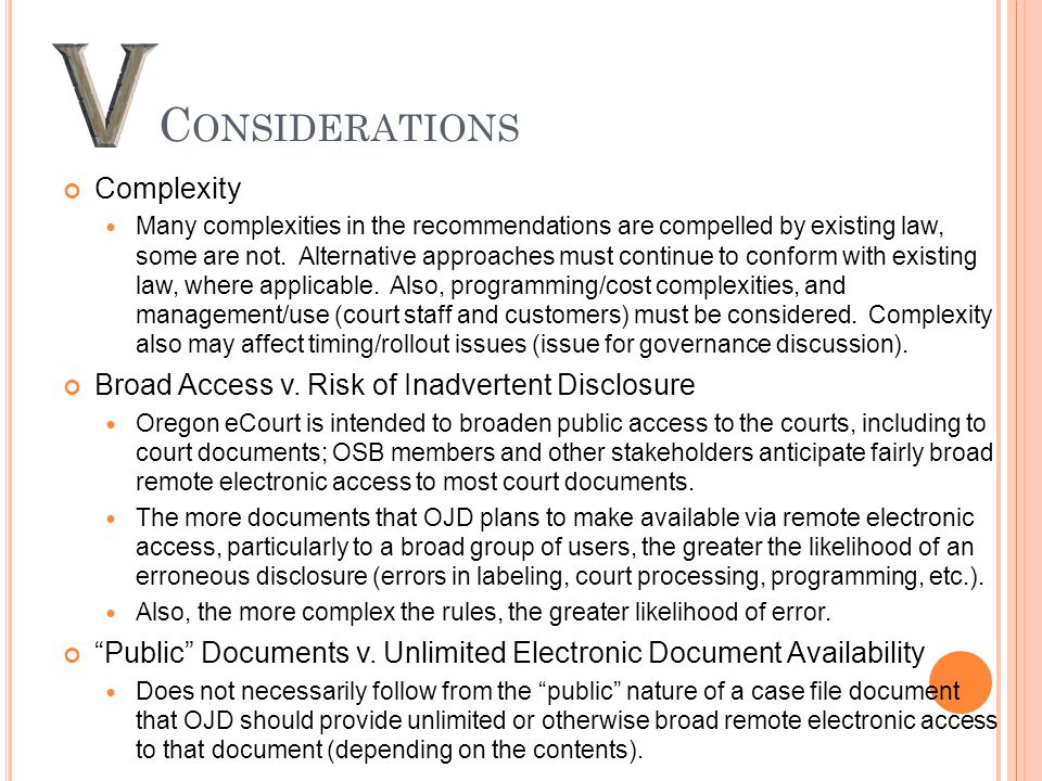 C ONSIDERATIONS Complexity Many complexities in the recommendations are compelled by existing law, some are not.