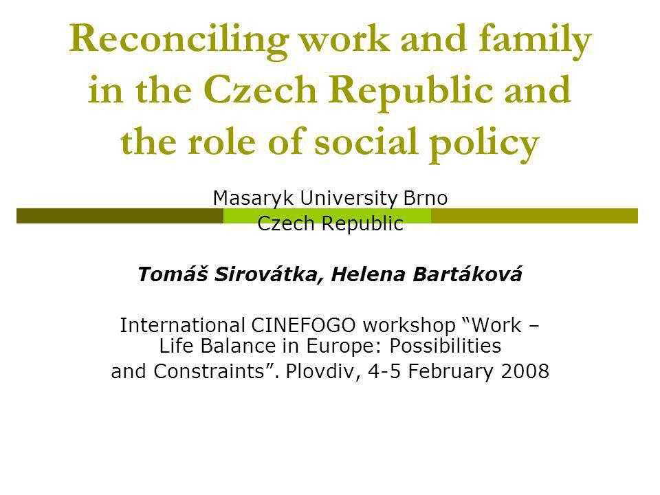 Research question To what extent are value orientations, preferences and actual strategies for reconciling family and work differentiated in the Czech Republic, which factors influence such differentiation and, finally, how these orientations and strategies correspond with preferences for social policy measures.