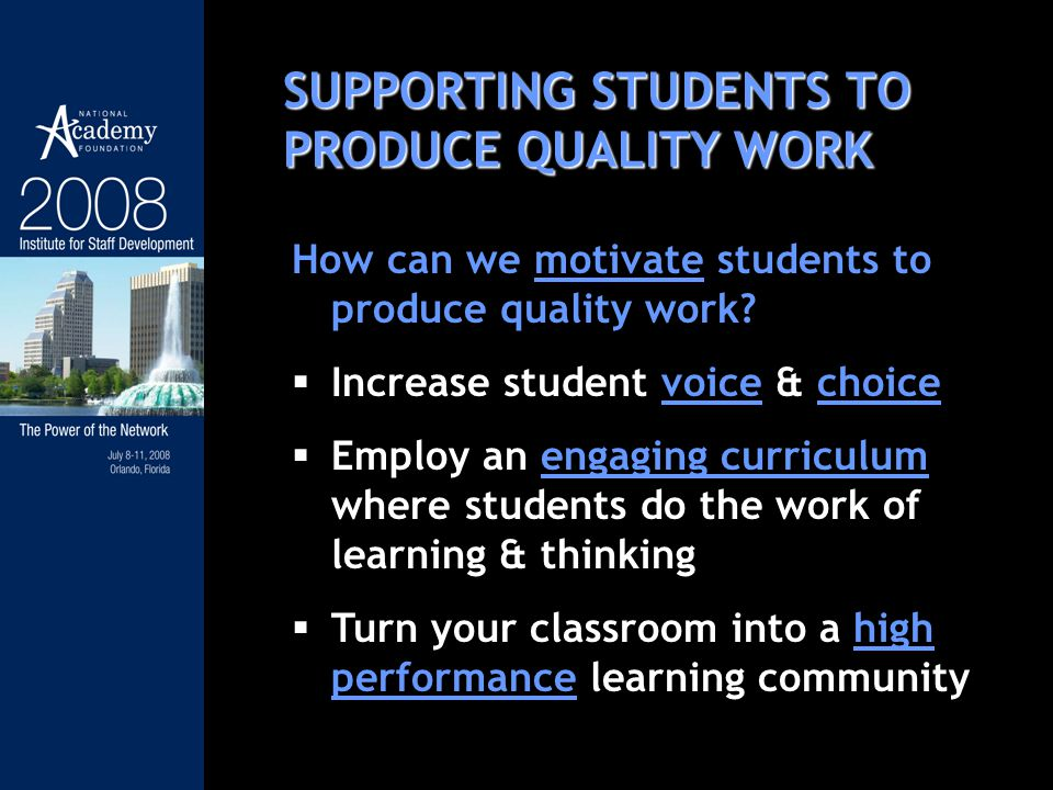 SUPPORTING STUDENTS TO PRODUCE QUALITY WORK How can we motivate students to produce quality work.