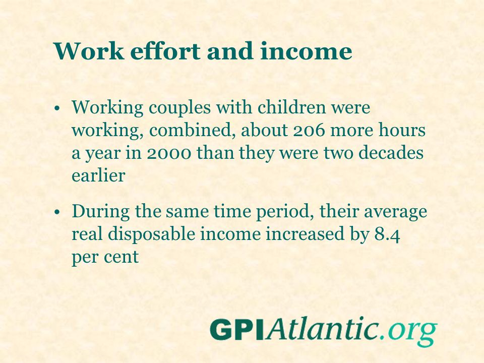 Work effort and income Working couples with children were working, combined, about 206 more hours a year in 2000 than they were two decades earlier Du