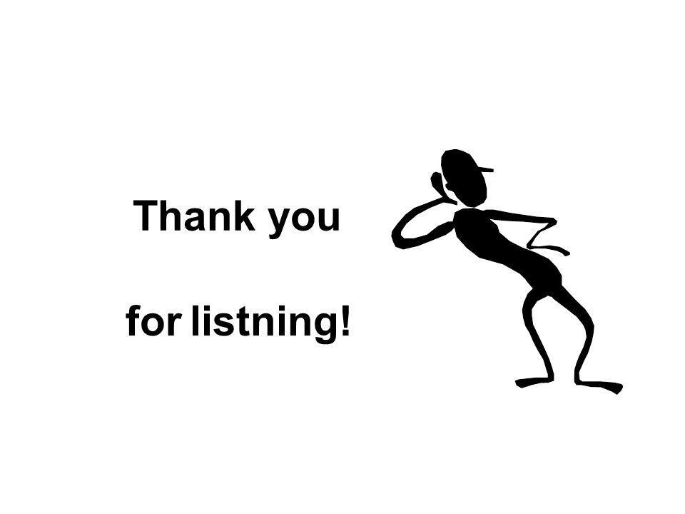 Thank you for listning!
