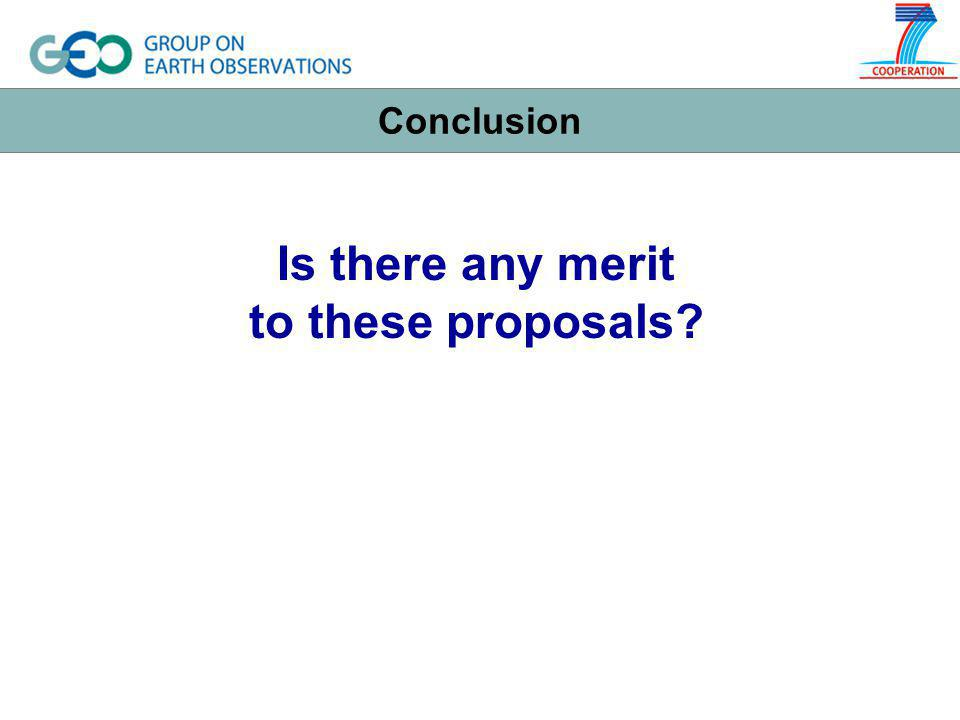 Is there any merit to these proposals Conclusion