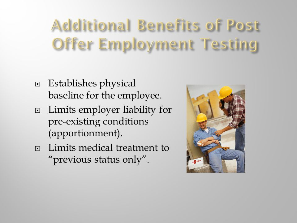 Establishes physical baseline for the employee. Limits employer liability for pre-existing conditions (apportionment). Limits medical treatment to pre