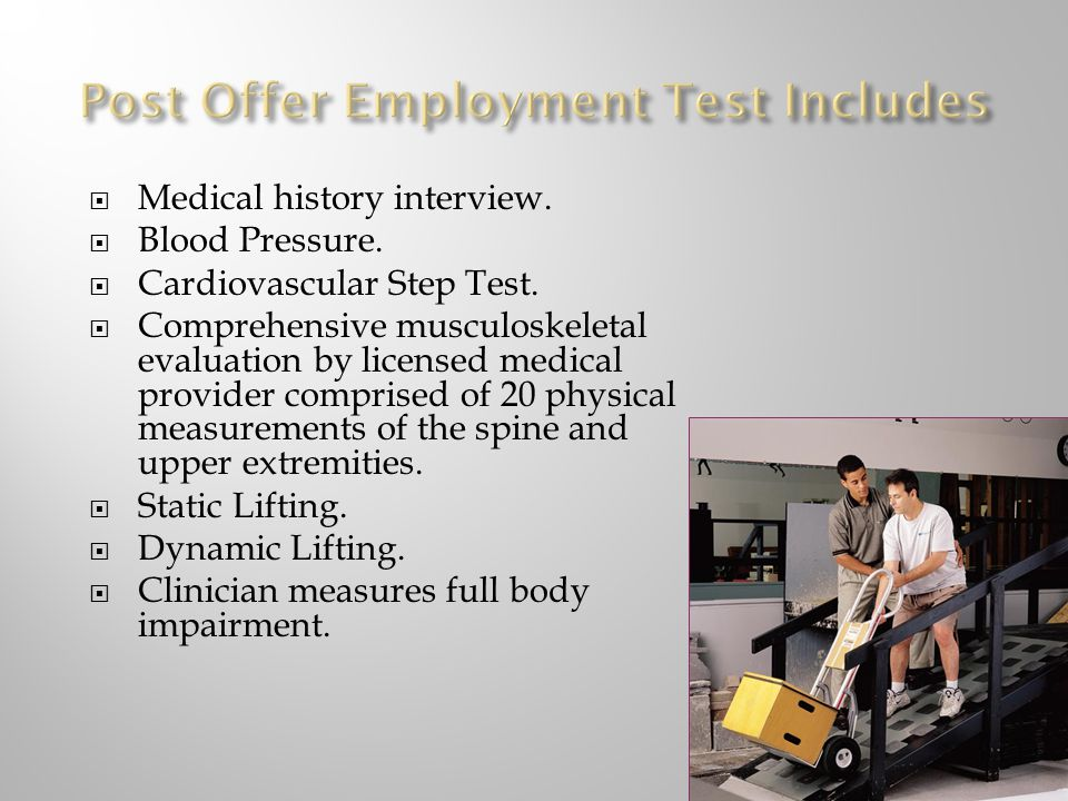 Medical history interview. Blood Pressure. Cardiovascular Step Test. Comprehensive musculoskeletal evaluation by licensed medical provider comprised o