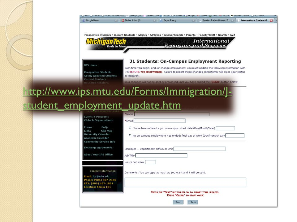 Students tasks (continued) Complete the required paperwork for the Career Center and/or IPS – including signatures Academic Training / Economic Hardship – make an appointment to see the IPS Immigration Advisor