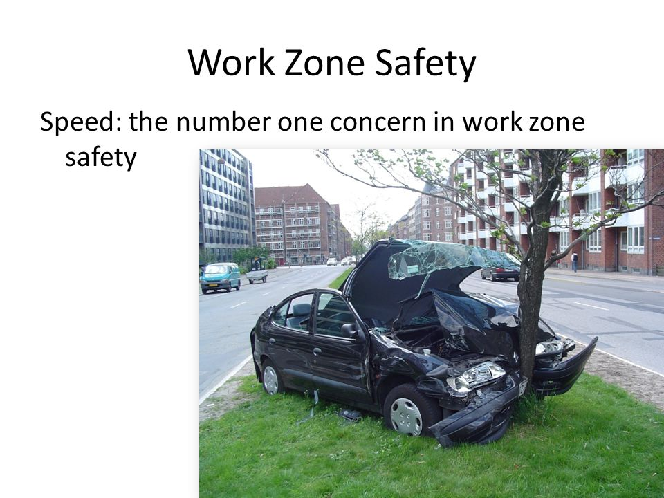 Work Zone Safety Speed: the number one concern in work zone safety