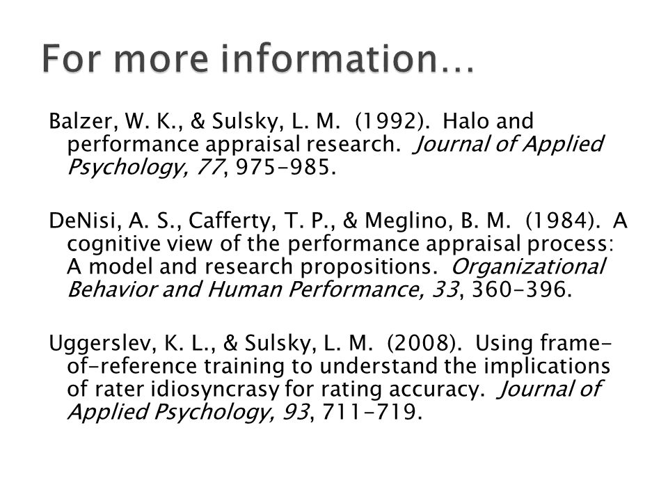 Balzer, W. K., & Sulsky, L. M. (1992). Halo and performance appraisal research.