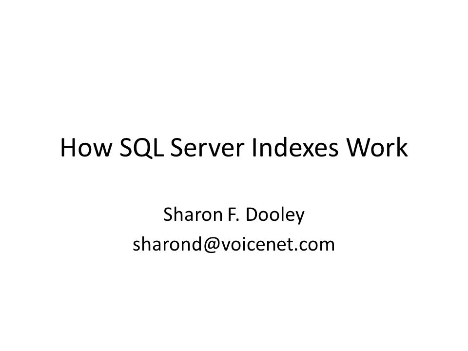 SQL Server Indexes SQL Server indexes are based on B-trees –Special records called nodes that allow keyed access to data –Two kinds of nodes are special Root Leaf Intermediate node Leaf node Data pages Root node AO OT TW EI G CAT ACEGIKMN OQ AI