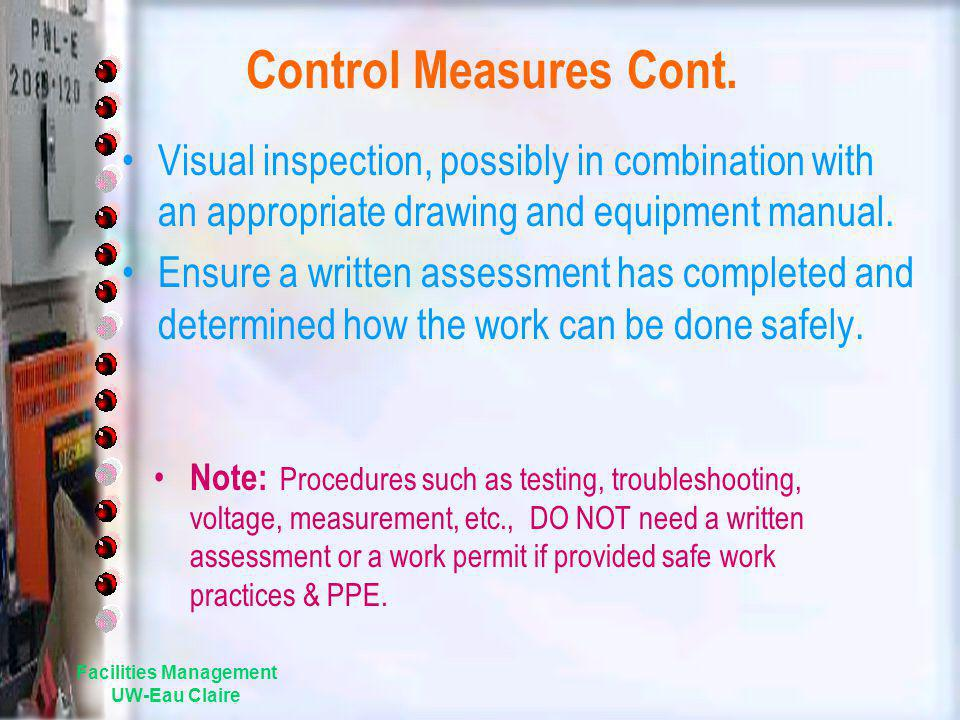 Facilities Management UW-Eau Claire Control Measures Cont. Visual inspection, possibly in combination with an appropriate drawing and equipment manual