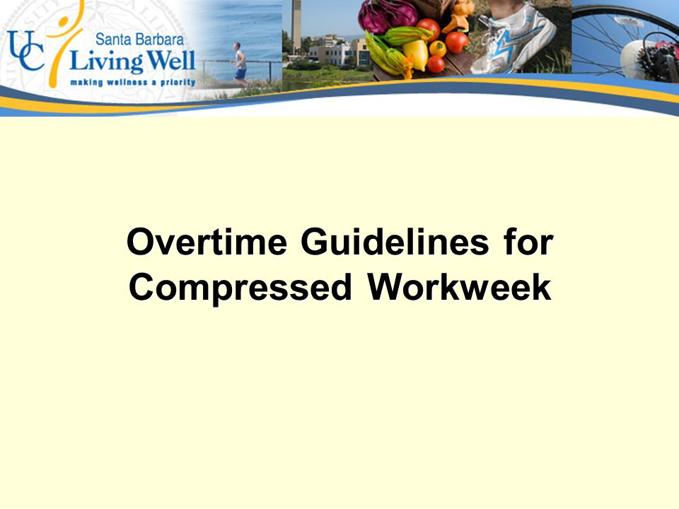 Overtime Guidelines for Compressed Workweek