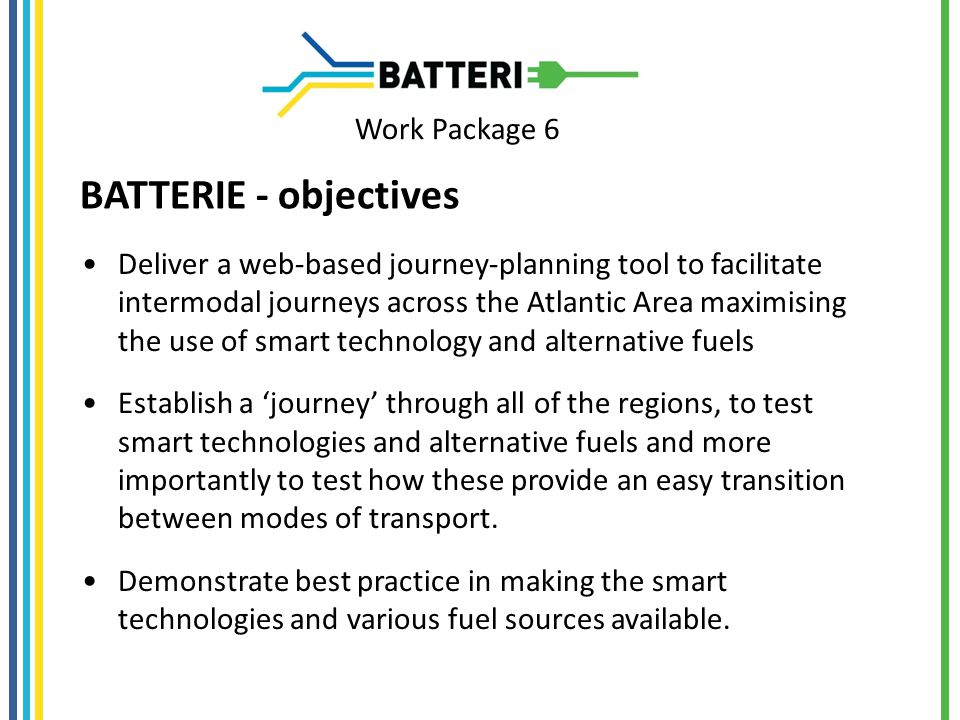Work Package 6 Deliverable 1: Deliver a web-based journey- planning tool to facilitate intermodal journeys across the Atlantic Area maximising the use of smart technology and alternative fuels.