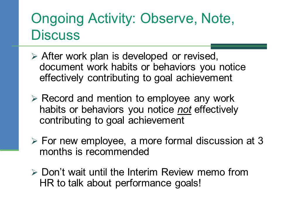 Ongoing Activity: Observe, Note, Discuss After work plan is developed or revised, document work habits or behaviors you notice effectively contributin