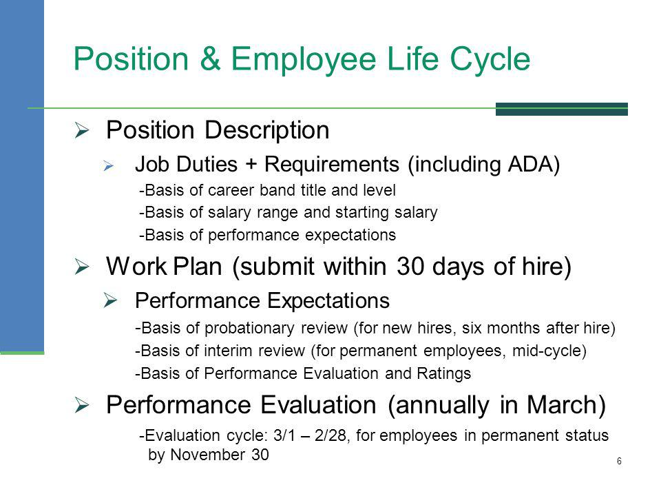 Position & Employee Life Cycle Position Description Job Duties + Requirements (including ADA) -Basis of career band title and level -Basis of salary r