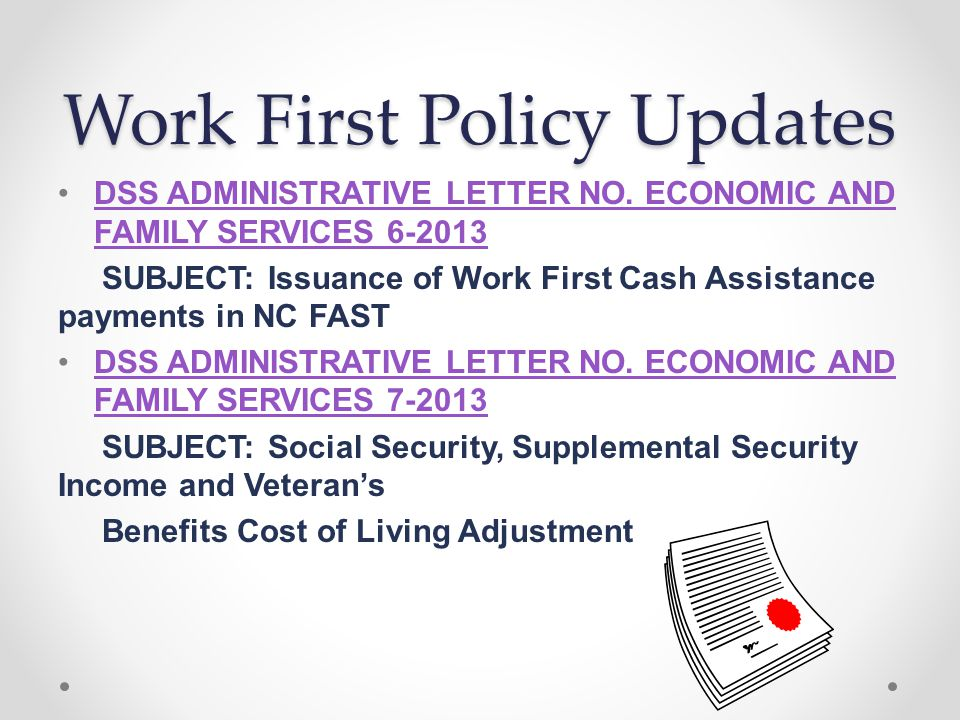 Work First Policy Updates DSS ADMINISTRATIVE LETTER NO.