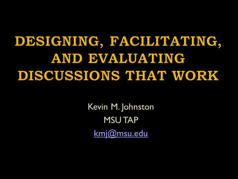 Kevin M. Johnston MSU TAP kmj@msu.edu