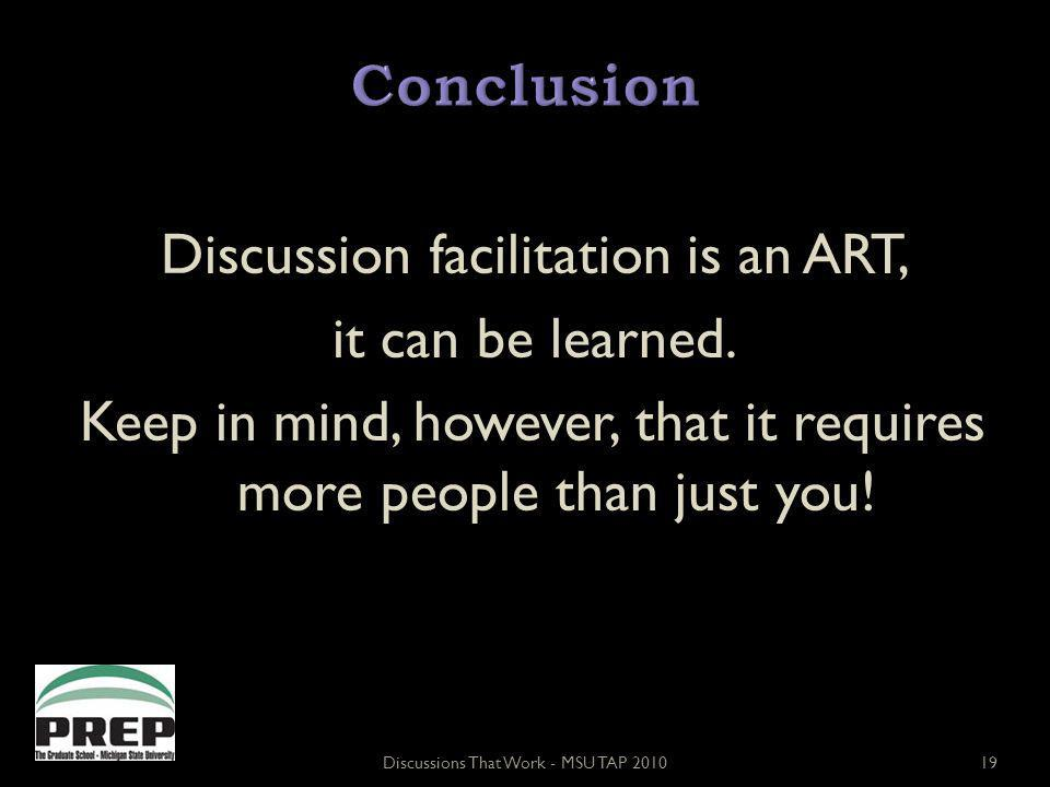 Discussion facilitation is an ART, it can be learned.