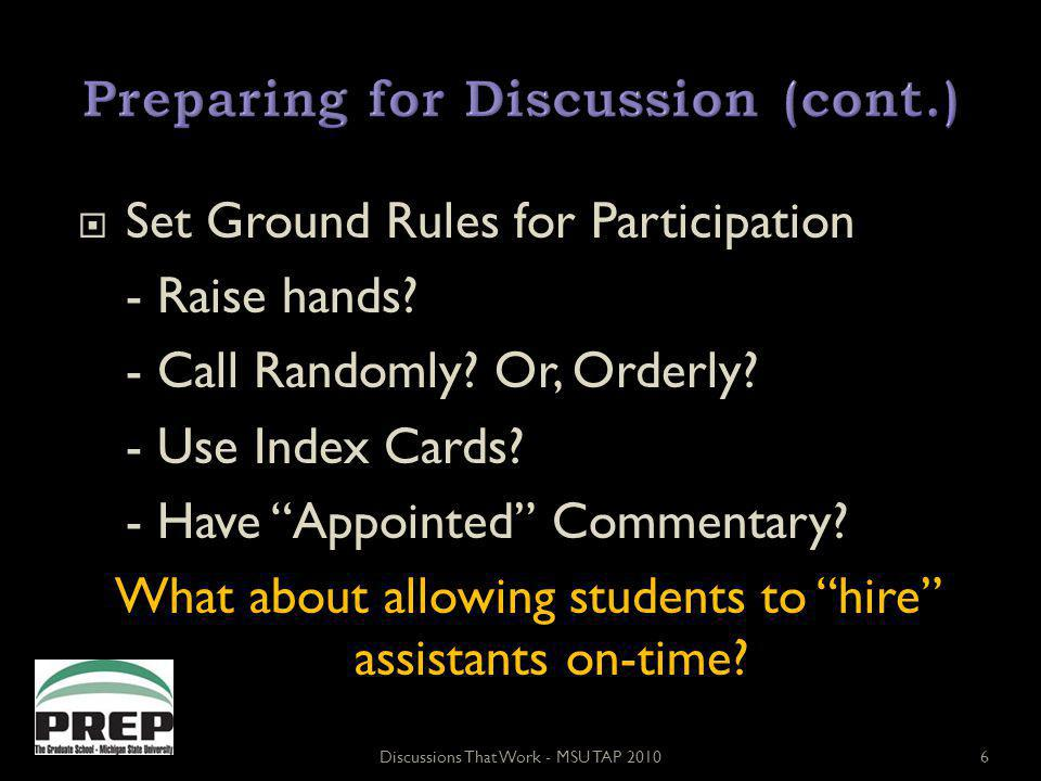 Set Ground Rules for Participation - Raise hands. - Call Randomly.