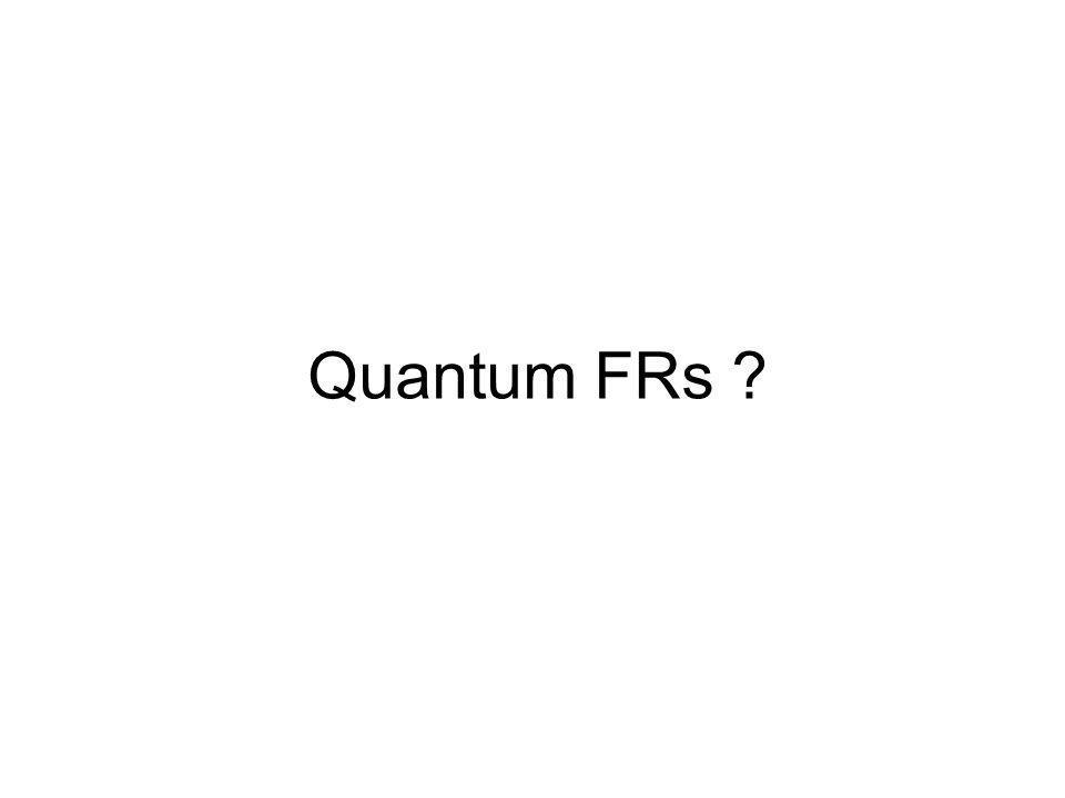 Quantum FRs ?